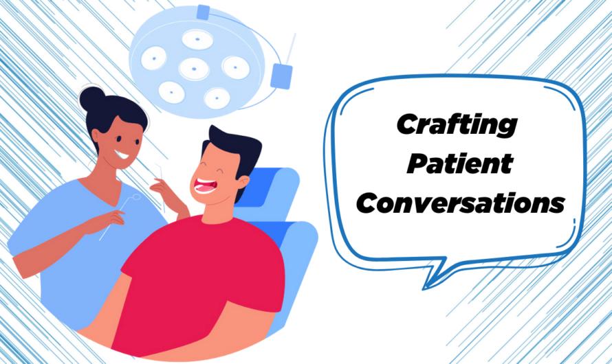 Crafting Patient Conversations