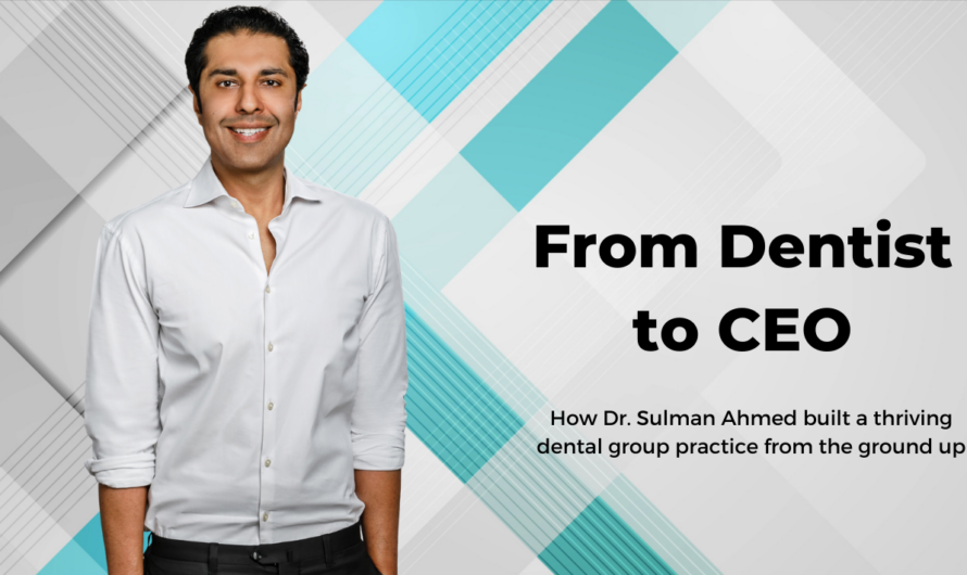 From Dentist to CEO